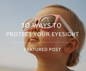 10 Ways to Protect Your Eyesight