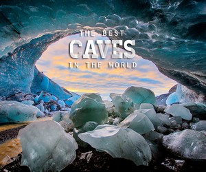 Greatest Caves in the World