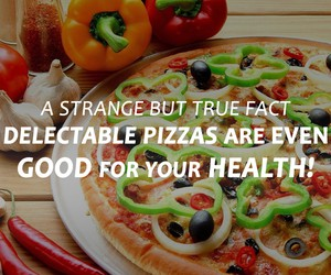 Delectable Pizzas Are Even Good For Health