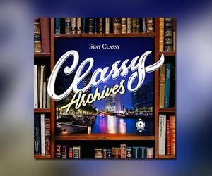 "Stay Classy - ""Classy Archives"" // Full Streams"