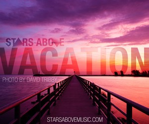Stars Above - Vacation EP