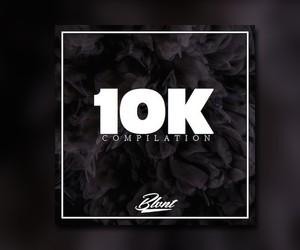 "BLVNT RECORDS – ""10K Compilation"""