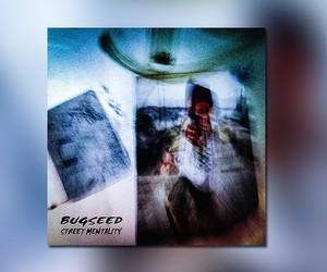 """bugseed – """"Street Mentality"""" (Full Stream)"""