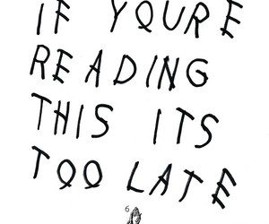 "Drake – ""If You're Reading This It's Too Late"""