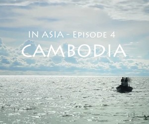 In Asia – Episode 4 – CAMBODIA