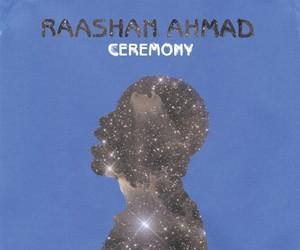 "Raashan Ahmad – ""Ceremony"" Album Stream"