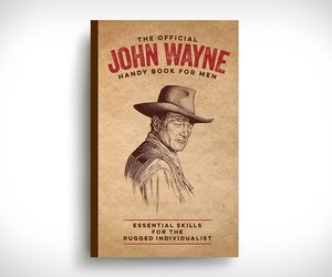The Official John Wayne Handy Book For Men